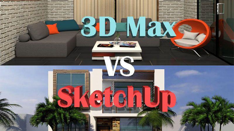 SketchUp versus 3D Max versus 2018 ventajas desventajas