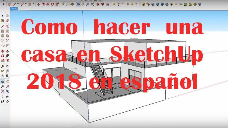 Crear una casa en SketchUp