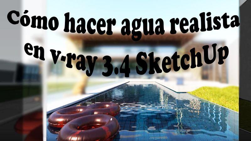 agua en v-ray 3.4 sketchup