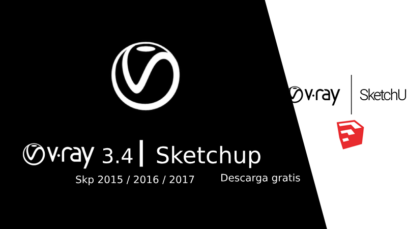 ツ Descargar Vray 3 4 SketchUp 2017 【Crack】«Windows y MAC »