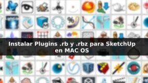 Instalar plugins en sketchup en Mac OS