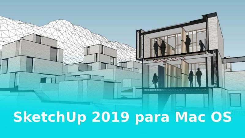 SketchUp 2019 para Mac OS catalina